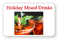 Holiday Mixed Drinks